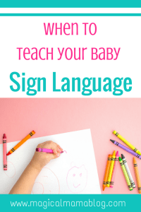 Magical Mama Blog - When to start teaching your baby sign language