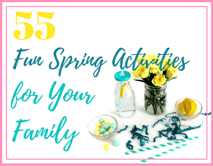 Magical Mama Blog 55 Fun Spring Activities for Your Family