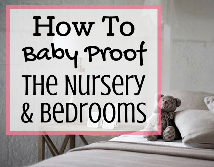 How To Baby Proof the Nursery and Bedrooms by Magical Mama Blog