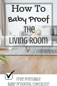 How To Baby Proof the Living Room - Magical Mama Blog - Free Printable Baby Proofing Checklist