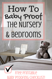 How To Baby Proof the Nursery & Bedrooms - Magical Mama Blog - Free Printable Baby Proofing Checklist