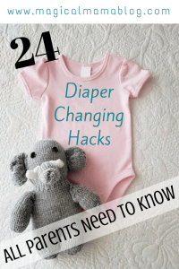 Magical Mama Blog 24 Diaper Changing Hacks, Tips Tricks All Parents NEED to Know