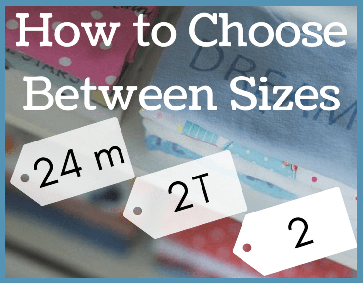 How to Choose Between Sizes 24m 2T & 2 magical mama blog