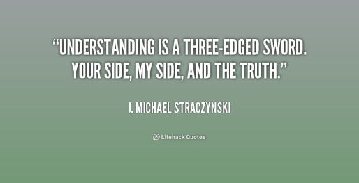 quote-J.-Michael-Straczynski-understanding-is-a-three-edged-sword-your-side-157018