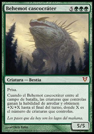 Prisa.  Cuando el Behemot cascocráter entre al campo de batalla, las criaturas que controlas ganan la habilidad de arrollar y obtienen +X/+X hasta el final del turno, donde X es el número de criaturas que controlas.