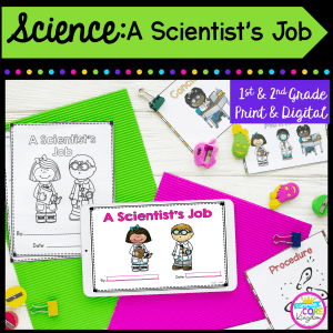 Science: A Scientist's Job for 1st and 2nd grade cover showing worksheets, a student made book, and a tablet for the printable and digital resource