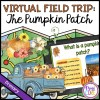 Virtual Field Trip: Pumpkin Patch – Primary – Google Slides & Seesaw