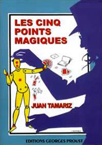 """Couverture du livre """"Les cinq points magiques"""", de Juan Tamariz, illustré par James Hodges, éditions Georges Proust."""