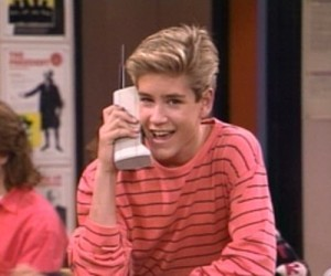 Zach Morris, you can call me on your giant cell phone anytime.