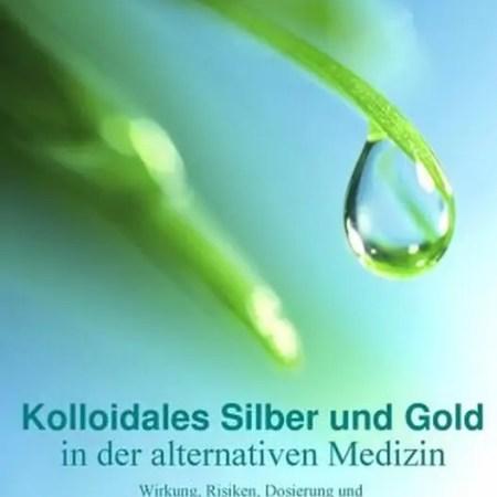 Buch Kolloidales Silber und Gold in der alternativen Medizin - Herbert Brandstetter
