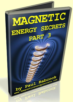 Magnetic Energy Secrets Part 3 by Paul Babcock