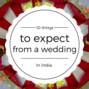10 things to expect from a wedding in India