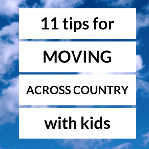 11 tips for moving across country with kids