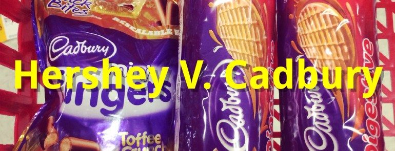 Hershey V. Cadbury- a Chocolate Coated Rant- Mags on the Move