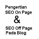 Pengertian Optimasi SEO On Page dan SEO Off Page pada blog
