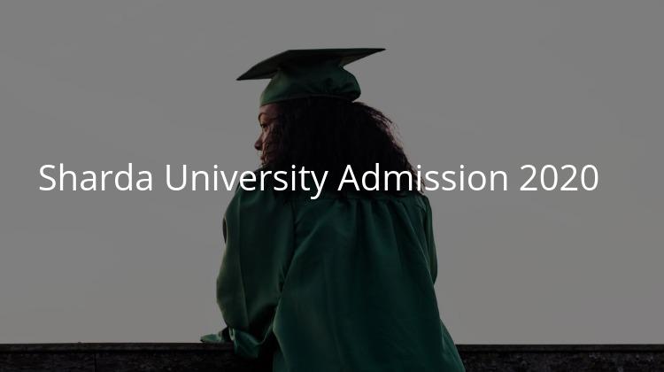 Sharda University Admissions 2020