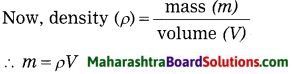 Maharashtra Board Class 8 Science Solutions Chapter 3 Force and Pressure 10