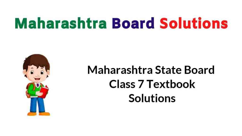 Maharashtra State Board Class 7 Textbook Solutions Answers Guide