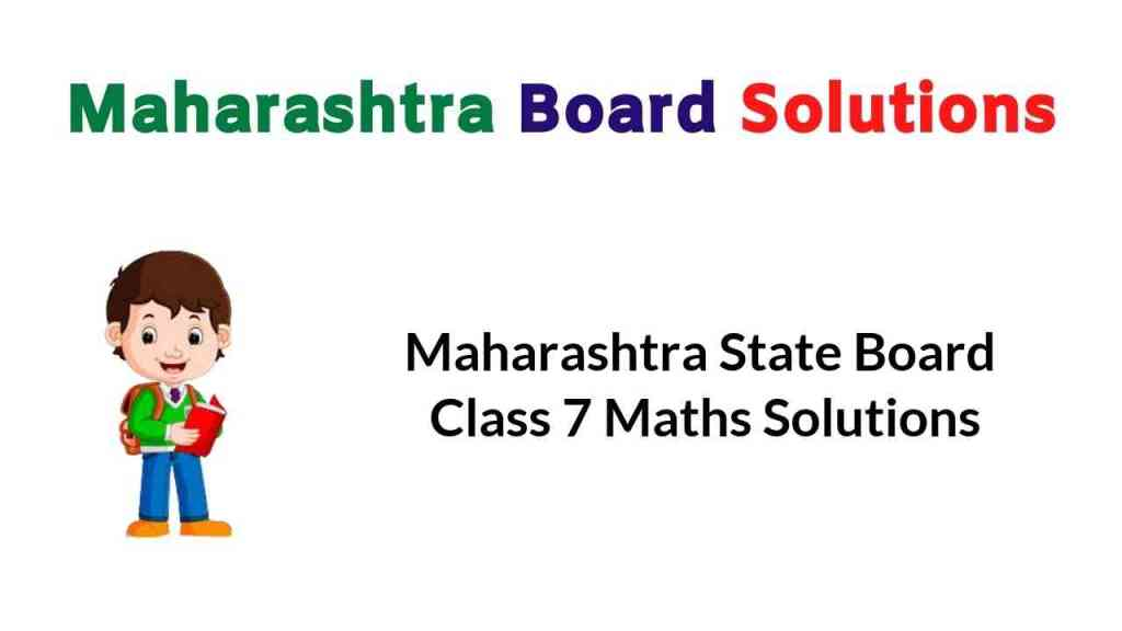 Maharashtra State Board Class 7 Maths Solutions