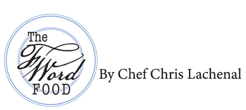 The F Word: Food By Chef Chris Lachenal