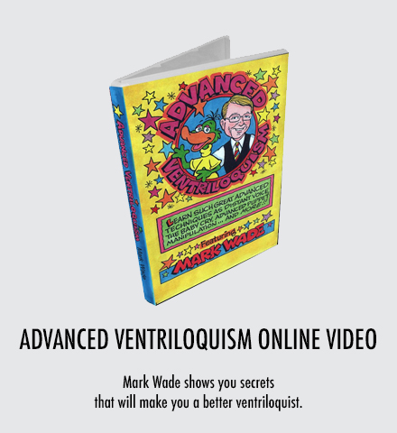 Mark Wade - Advanced Ventriloquism Video