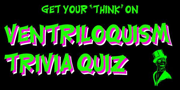 Trivia For Ventriloquists