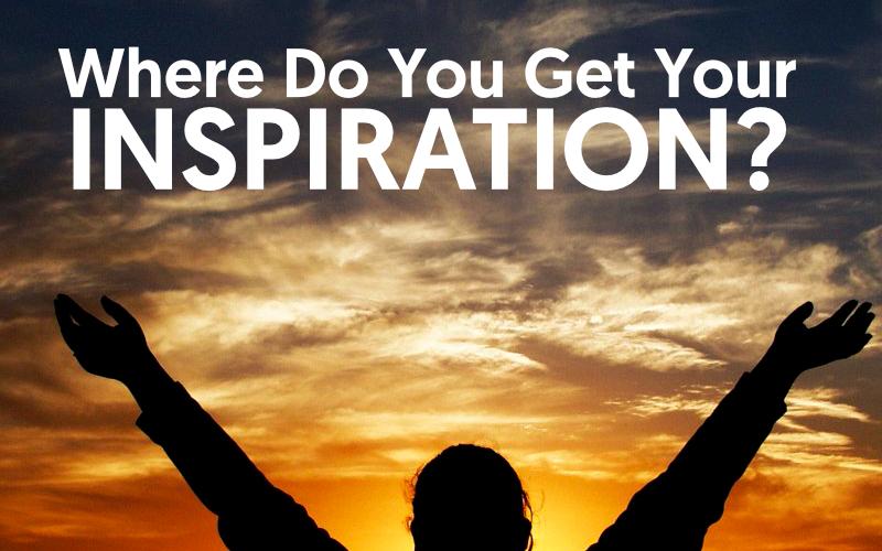 Where Do You Get Your Inspiration?