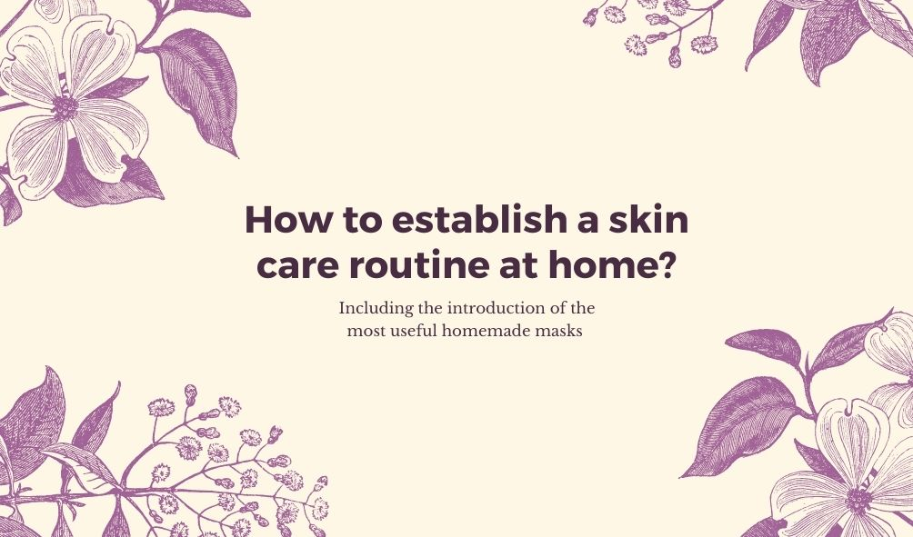How to establish a skin care routine at home?