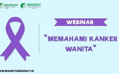 """Webinar : """"Memahami Kanker Pada Wanita"""" Bersama Mahkota Medical Centre, Melaka & Regency Specialist Hospital, Johor, Malaysia"""