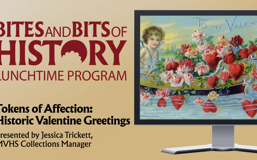 ONLINE – Bites and Bits of HistoryTokens of Affection: Historic Valentine Greetings
