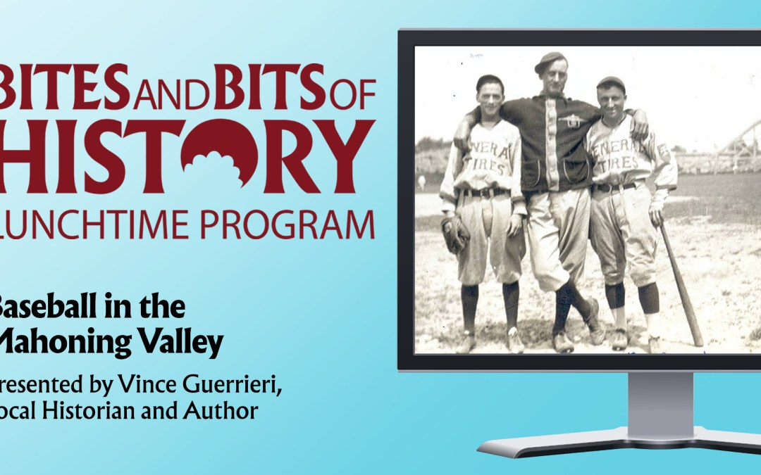 ONLINE – Bites and Bits of HistoryBaseball in the Mahoning Valley