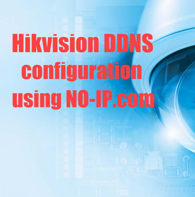 Hikvision DDNS configuration using third party services such