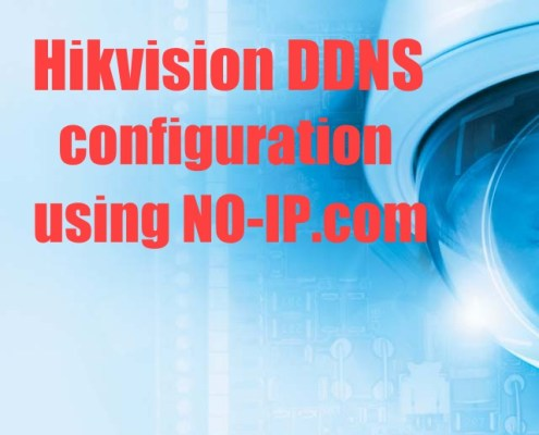 Hikvison DDNS using No-ip