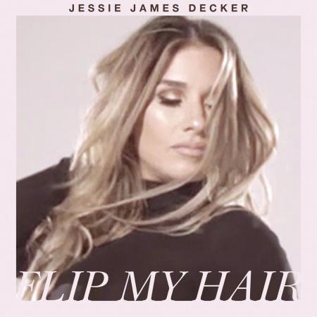 Jessie James Decker | Flip My Hair
