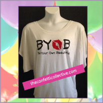 BYOB T-shirt from Confetti Collective