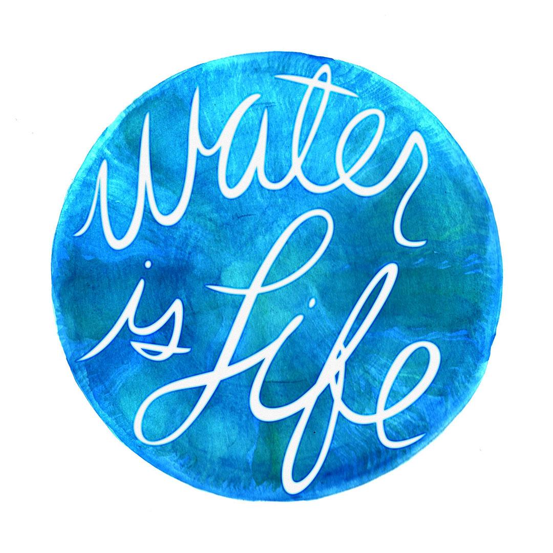 Water is Life  Maiden  Whelp Design