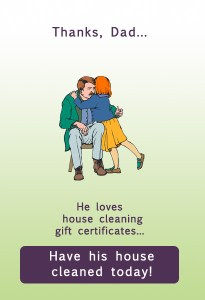 Happy Father's Day - house cleaning Gift Certificates