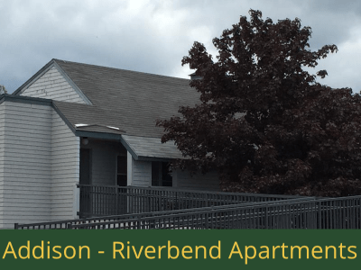 Addison - Riverbend Apartments: 12 units total – (9) 1 bedroom apartments and (3) 2 bedroom apartments