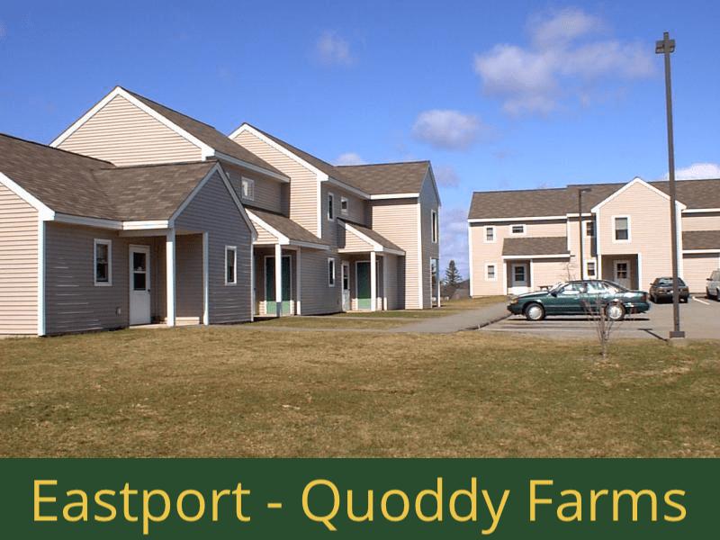 Eastport - Quoddy Farms: 24 units total – (2) 1 bedroom apartments, (15) 2 bedroom apartments, (3) 2 bedroom handicap accessible apartments, and (4) 3 bedroom apartments