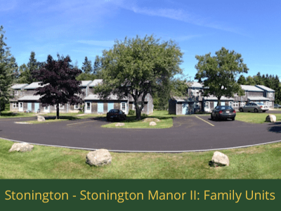 Stonington - Stonington Mannor II Family: 8 units total – (6) 2 bedroom apartments and (2) 3 bedroom apartments