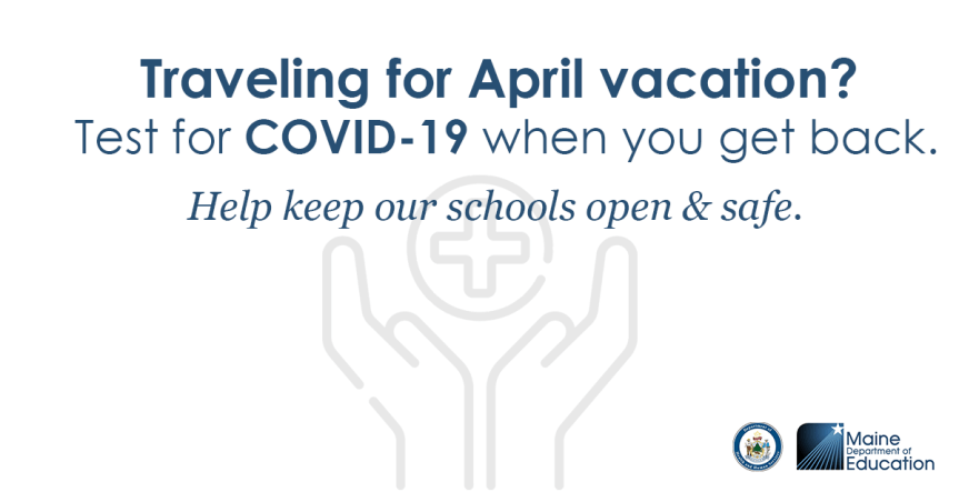 PRIORITY NOTICE: Reminder to April Vacation Travelers – Test for COVID-19 Upon Return