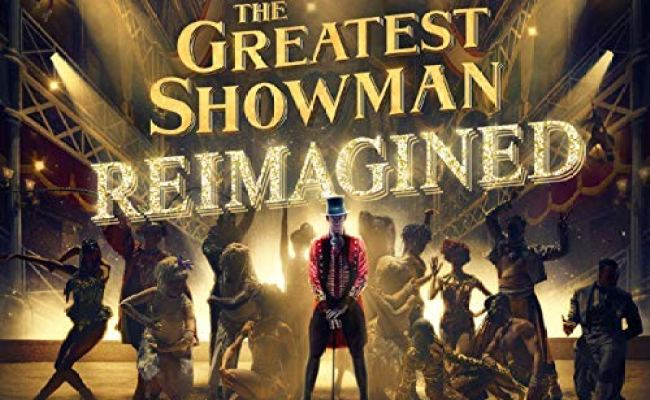 The Greatest Showman Soundtrack Maine Knut Musings