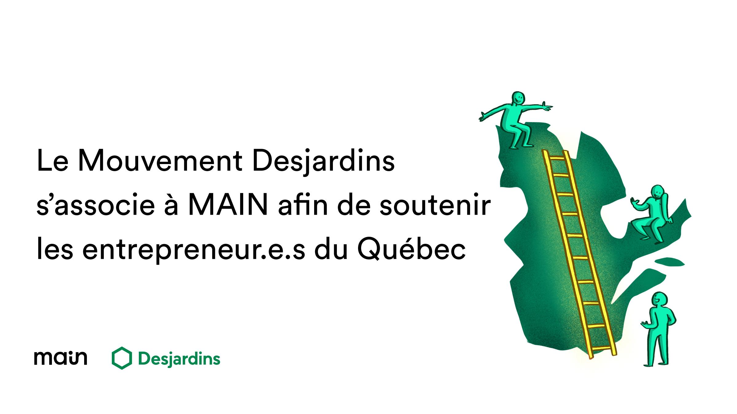 Le Mouvement Desjardins s'associe à MAIN afin de soutenir les entrepreneur.e.s du Québec