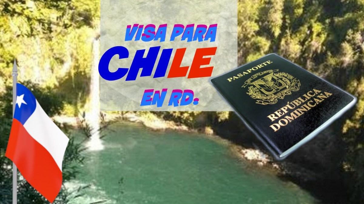 Cómo solicitar una visa a Chile en República Dominicana.