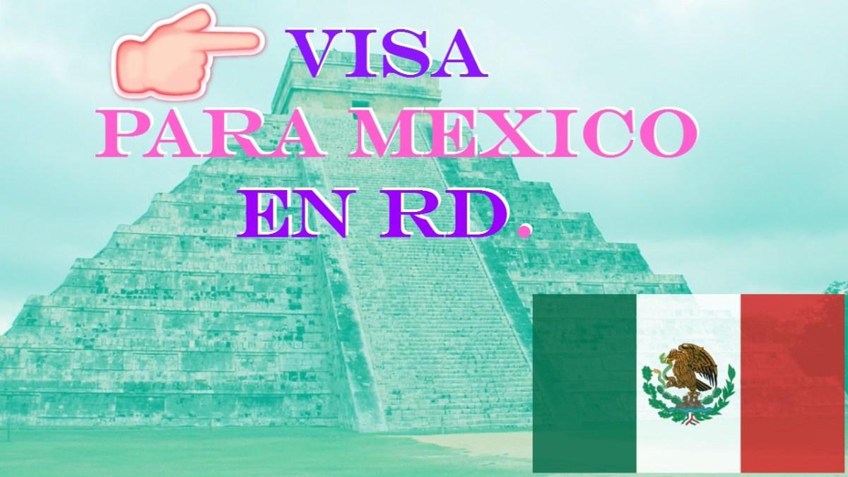 Visa de turismo para México en República Dominicana