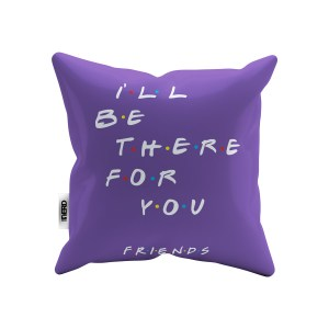 Capa de Almofada I´ll Be There For You