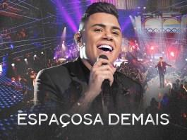 Espaçosa Demais - Felipe Araújo