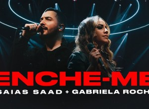 Enche-Me - Isaías Saad, Gabriela Rocha