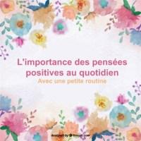 L'importance des pensées positives au quotidien.
