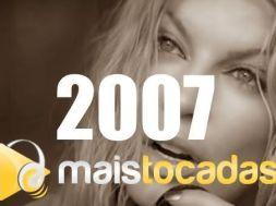 musicas mais tocadas 2007